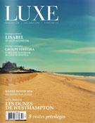 Magazine LUXE - Printemps-été 2014